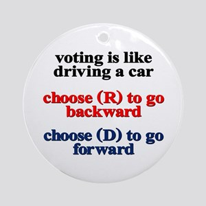 Voting Is Like Driving A Car Ornament (Round)