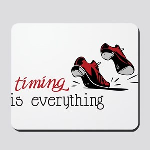 Timing Is Everything Mousepad
