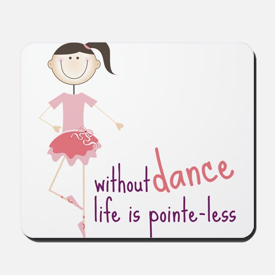 Without Dance Mousepad