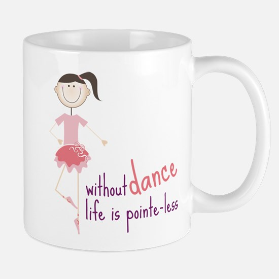 Without Dance Mug