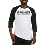 Atheism Cures Religious Terrorism Baseball Jersey