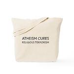 Atheism Cures Religious Terrorism Tote Bag