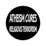 """Atheism Cures Religious Terrorism 3.5"""" Button"""