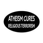 Atheism Cures Religious Terrorism Oval Car Magnet