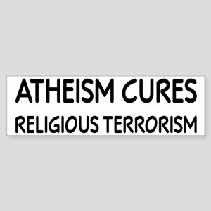 Atheism Cures Religious Terrorism Sticker (Bumper)