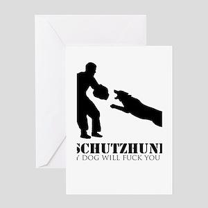 Schutzhund - My dog will fuck you up! Greeting Car