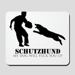 Schutzhund - My dog will fuck you up! Mousepad