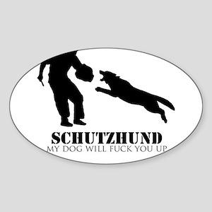 Schutzhund - My dog will fuck you up! Sticker (Ova