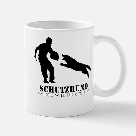 Schutzhund - My dog will fuck you up! Mug
