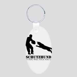 Schutzhund - My dog will fuck you up! Aluminum Ova