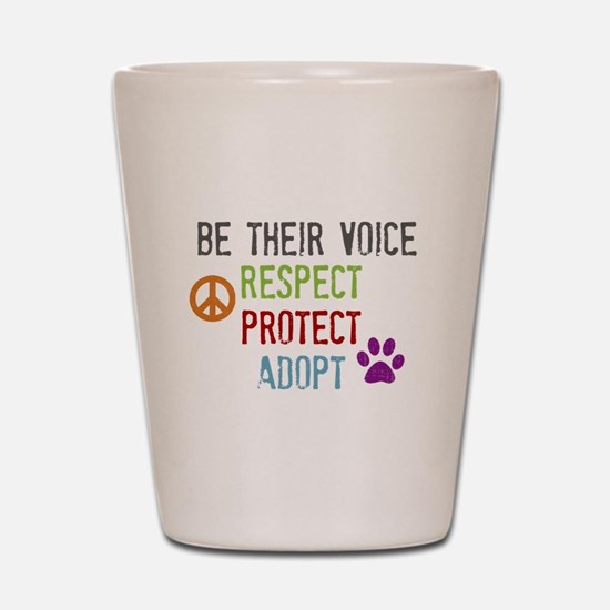 Respect Protect Adopt Shot Glass