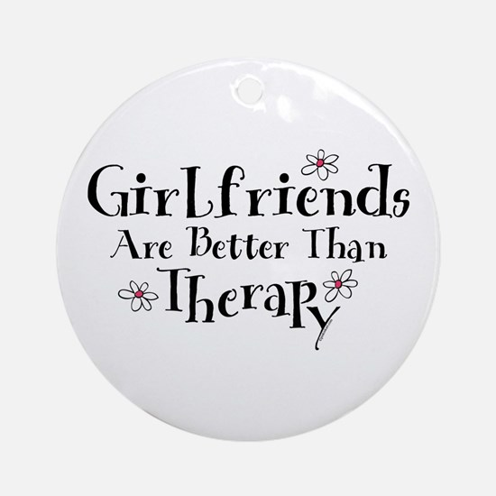 Girlfriend Therapy Ornament (Round)