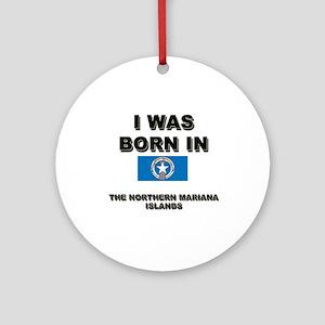 I Was Born In The Northern Mariana Islands Ornamen