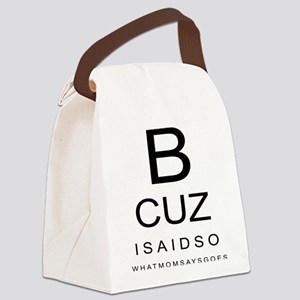 what mom says goes Canvas Lunch Bag