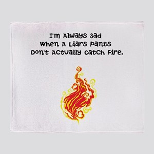 Liar, Liar, Pants on Fire Throw Blanket