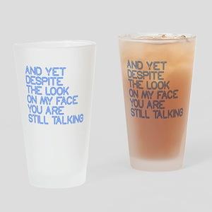 Still Talking st Drinking Glass