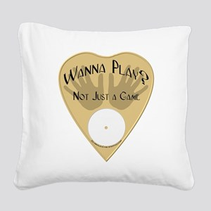 Planchette-Wanna Play? Square Canvas Pillow
