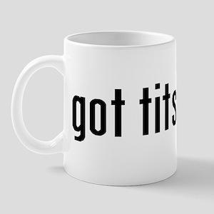 Got Tits? Mug