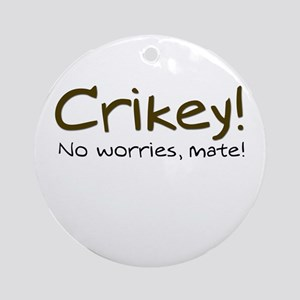 No Worries, Mate! Ornament (Round)