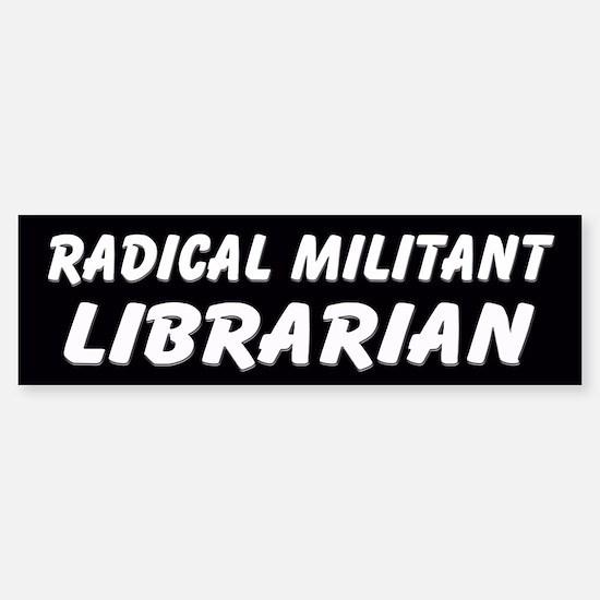 Radical Militant Librarian(2) Bumper Bumper Bumper Sticker