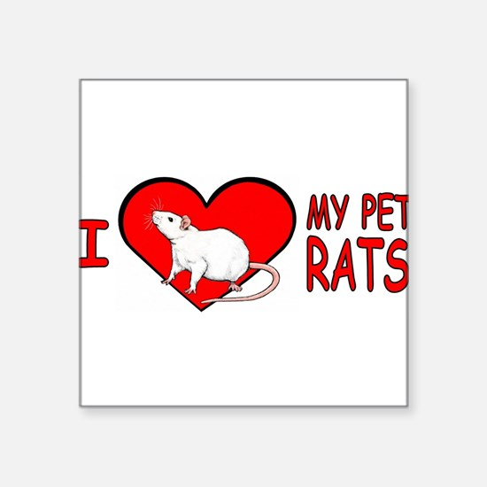 I Love My Pet Rats Sticker (Rect.) Sticker