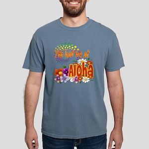 Had Me At Aloha copy Mens Comfort Colors Shirt