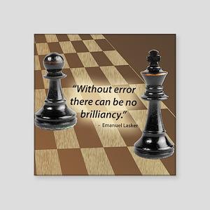 """Chess Quote- Brilliance Square Sticker 3"""" x 3"""""""