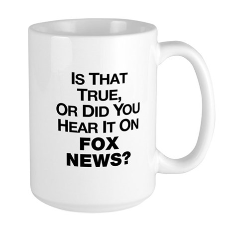 True or Fox News? Large Mug