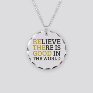Believe There is Good Necklace Circle Charm