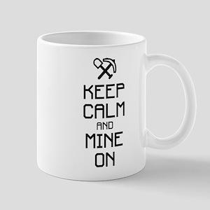 Keep calm mine on Mug