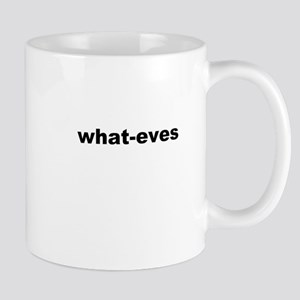 what-eves A way to say whatever Mug