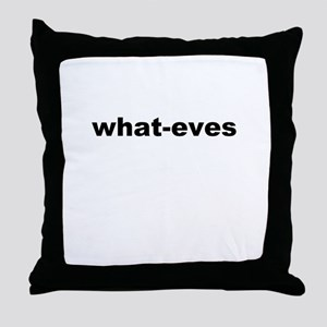 what-eves A way to say whatever Throw Pillow