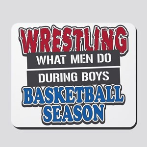 Wrestling What Men Do Mousepad