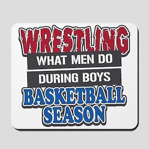 Wrestling What Men Do Mousepad