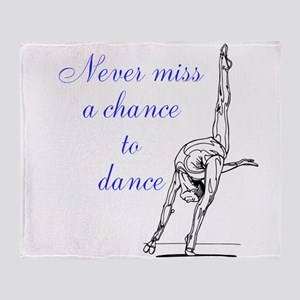 Never Miss a Chance to Dance Throw Blanket
