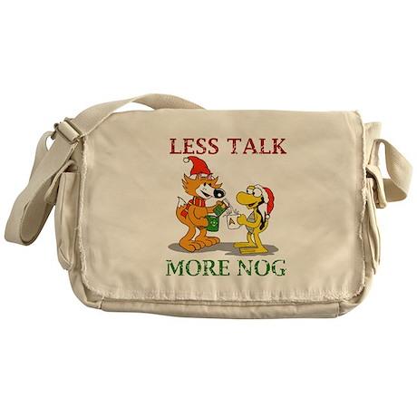 Less Talk, More Nog Messenger Bag