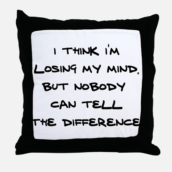 Losing my mind! Throw Pillow