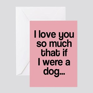 If I were a dog Greeting Cards