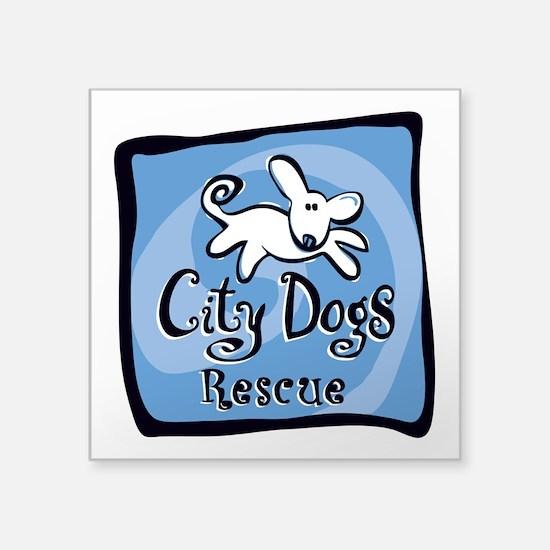 """City Dogs Rescue Square Sticker 3"""" x 3"""""""