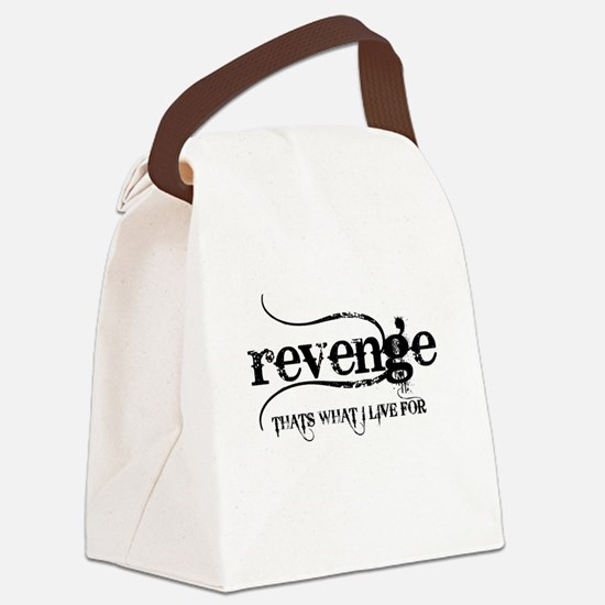 revenge THATS WHAT I LIVE FOR Canvas Lunch Bag