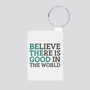 Believe There is Good Aluminum Photo Keychain
