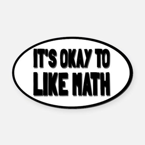 It's Okay To Like Math Oval Car Magnet