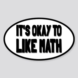 It's Okay To Like Math Sticker (Oval)