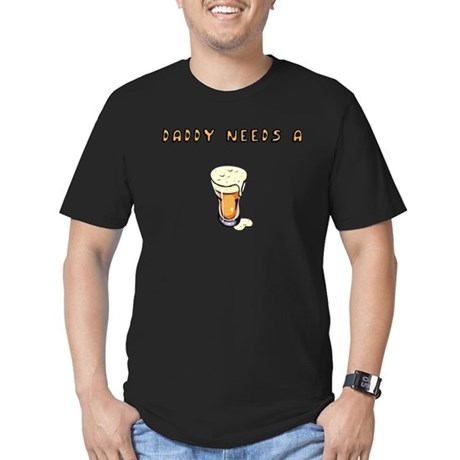 Daddy needs a beer T-Shirt