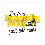 Instant Snowmobiling Buddy Square Car Magnet 3