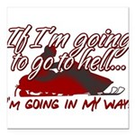 Going In My Way Square Car Magnet 3