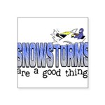 Snowstorms - Good Thing Square Sticker 3