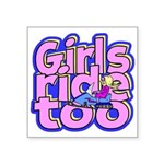 Girls Ride Too Square Sticker 3