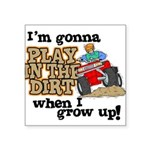 Play In The Dirt Square Sticker 3