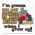 Play In The Dirt Square Car Magnet 3